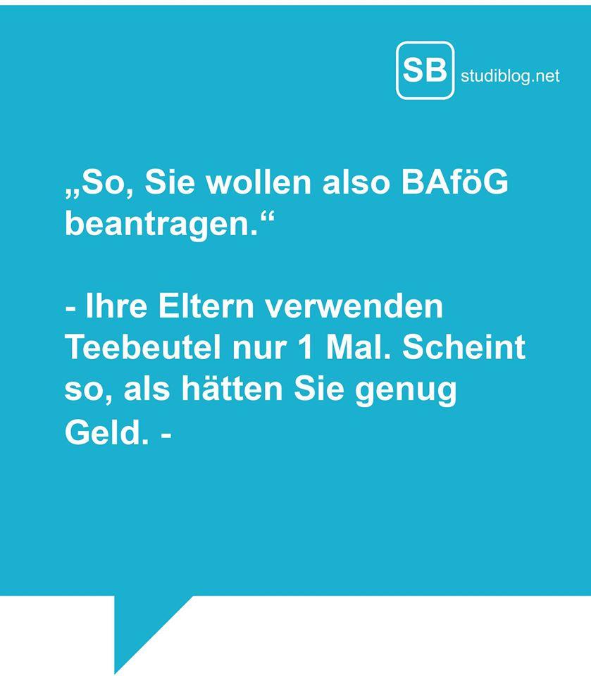 So, Sie wollen also BAföG beantragen. Ihre Eltern verwenden Teebeutel nur 1 Mal? Scheint so, als hätten Sie genug Geld!