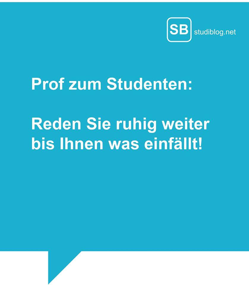 Prof zum Studenten - reden Sie ruhig weiter bis Ihnen was einfällt!
