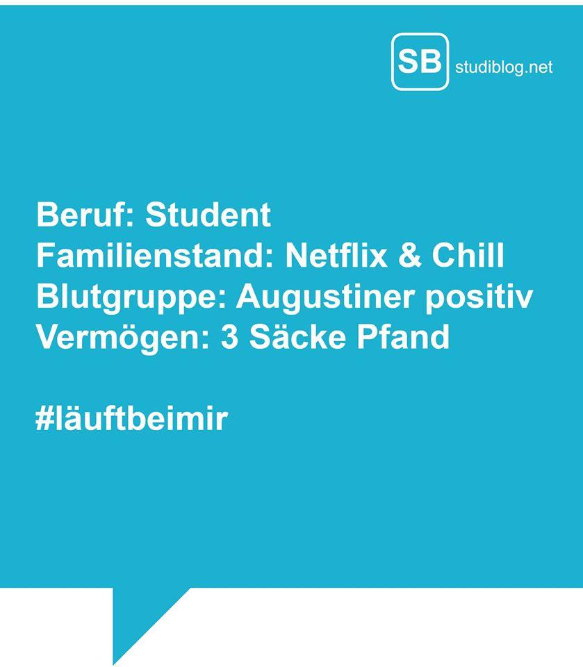 Beruf: Student, Familienstand: Netflix & Chill, Blutgruppe: Augustiner positiv, Vermögen: 3 Säcke Pfand