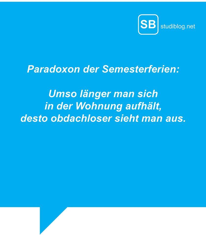 Paradoxon der Semesterferien: Umso länger man sich in der Wohnung aufhält, desto obdachloser sieht man aus.