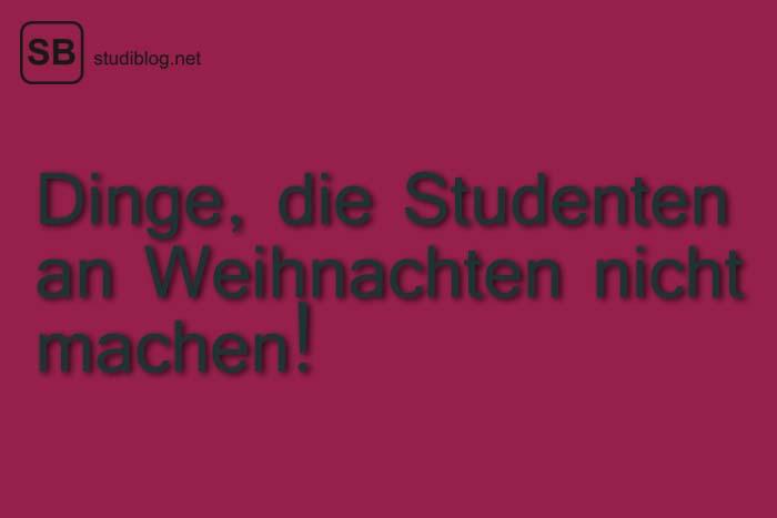 Schwarzer Text auf magentafarbenem Hintergrund: Dinge, die Studenten an Weihnachten nicht machen!