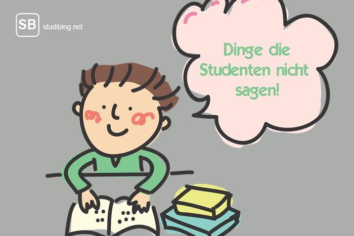 Dinge, die Studenten nicht sagen