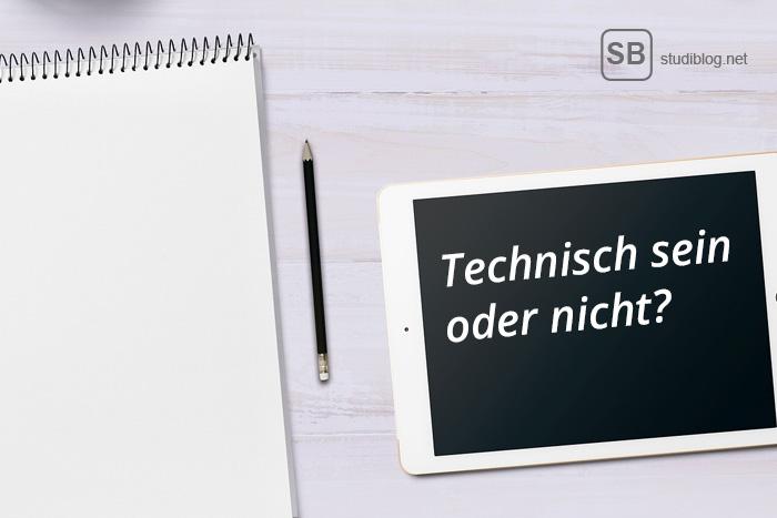 Laptop, Tablet oder Block und Bleistift zur Frage Technisch sein oder nicht?